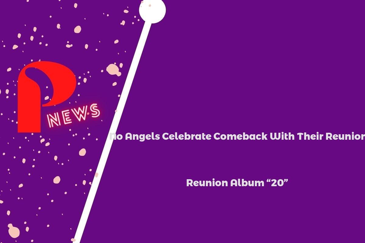 "No Angels Celebrate Comeback With Their Reunion Album ""20"""