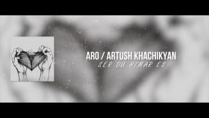 ARO / ARTUSH KHACHIKYAN