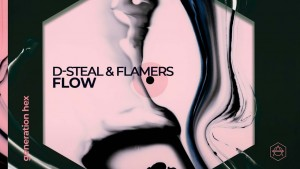D-Steal & Flamers