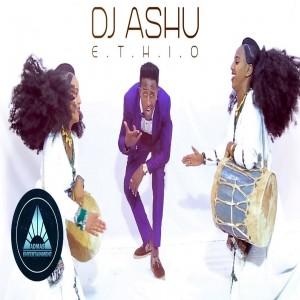 DJ ASHU ETHIO