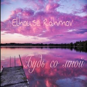 Elhouse Rahimov