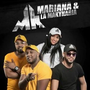 Mariana Y La Makynaria