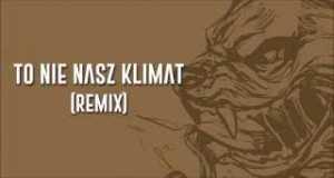 To Nie Nasz Klimat - Remix