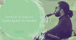 Jaan Jaan Tu Naro