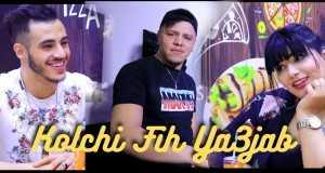 Kolchi Fih Ya3Jab