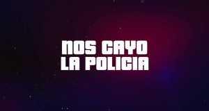Nos Cayo La Policia