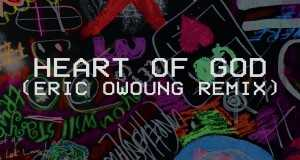 Heart Of God (Eric Owyoung Remix)