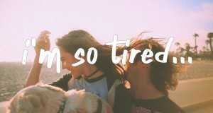 I'm So Tired...