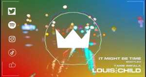 It Might Be Time (Louis The Child Bootleg)