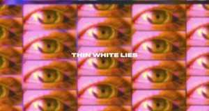 Thin White Lies