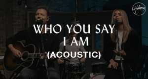 Who You Say I Am (Acoustic)