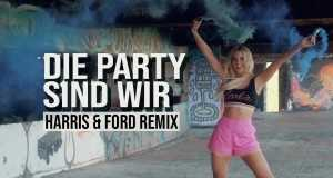 Die Party Sind Wir (Harris & Ford Remix)
