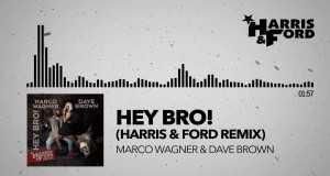 Hey Bro! (Harris & Ford Remix)