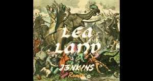 Lea Land (J3Nk!ns Remix)