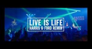 Live Is Life (Harris & Ford Remix)
