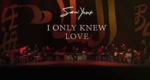 I ONLY KNEW LOVE (LIVE)