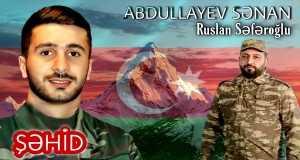 Sehid Abdullayev Senan
