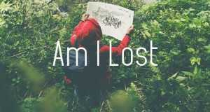 Am I Lost