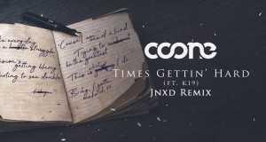 Times Gettin' Hard (Jnxd Remix)