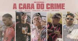 """A Cara Do Crime """"nós Incomoda"""""""