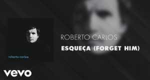 ESQUEÇA (FORGET HIM)
