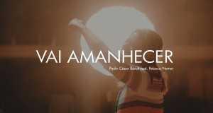 Vai Amanhecer