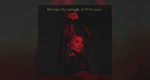 Kissing Other People (R3Hab Remix)