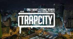 Only Want U (Tsimz Remix)