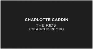The Kids (Bearcub Remix)