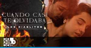 Cuando Casi Te Olvidaba Music Video