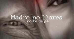 Madre No Llores