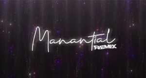 MANANTIAL REMIX