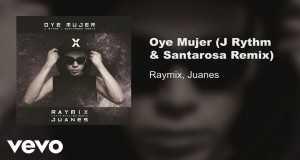 Oye Mujer (Remix)