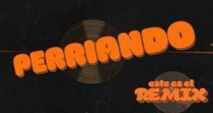 Perriando [La Murga Remix]