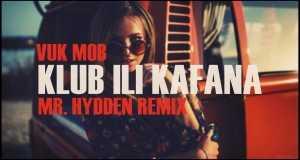 Klub Ili Kafana (Mr. Hydden Remix)