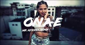 Ona'e (Mr. Hydden Remix)