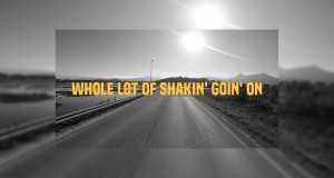 Whole Lot-Ta Shakin' Goin' On