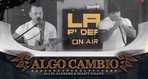 Algo Cambió ( La Aldea On Air )