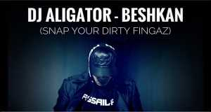 Beshkan (Snap Your Dirty Fingaz)