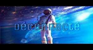 Déconnecté Music Video