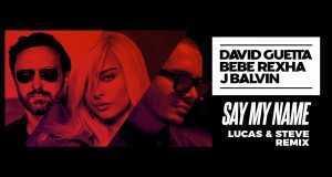 Say My Name (Lucas & Steve Remix)