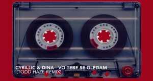 Vo Tebe Se Gledam (Todd Haze Remix)