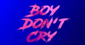 BOY DON'T CRY