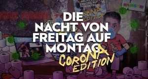 Die Nacht Von Freitag Auf Montag (Corona Edition)