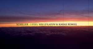 I Feel You (Filatov & Karas Remix)