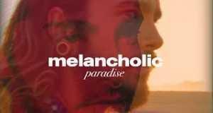 Melancholic Paradise