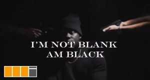 I'm Not Blank I'm Black