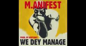 We Dey Manage