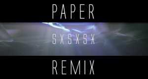 Paper (Sxsxsx Remix)