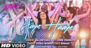 Aaye Haaye Song Music Video